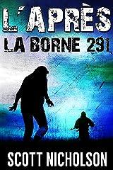 La Borne 291: Un thriller post-apocalyptique (L'Après t. 3) Format Kindle