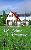 Kein Schnee im Hexenhaus (Maerchenspinnerei 4)