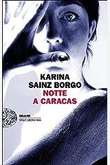 Notte a Caracas (Einaudi. Stile libero big) (Italian Edition) Versión Kindle