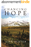 Chancing Hope: A STORY OF LOVE AND UNPREDICTABLE SUSPENSE (English Edition)