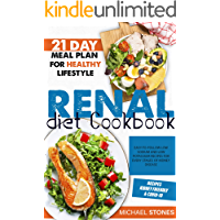 Renal Diet Cookbook: Easy-To-Follow Low Sodium And Low Potassium Recipes For Every Stages Of Kidney Disease | 21-Day…
