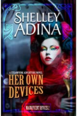 Her Own Devices: A steampunk adventure novel (Magnificent Devices Book 2) Kindle Edition