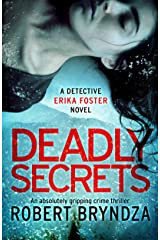 Deadly Secrets: An absolutely gripping crime thriller (Detective Erika Foster Book 6) Kindle Edition