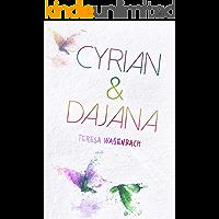 Cyrian & Dajana: Eine ganz besondere Liebesgeschichte