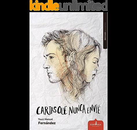 Cartas Que Nunca Envie Spanish Edition Ebook Fernandez Yauci Manuel Tejero Adrie Amazon Co Uk Kindle Store