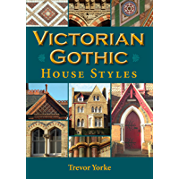 Victorian Gothic House Styles (Britain's Living History) (English Edition)