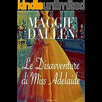 Le disavventure di Miss Adelaide (Scuola di Charme Vol. 1)