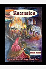 Ascension: Queen Of Ages Trilogy Book One Kindle Edition