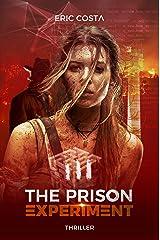 The Prison Experiment (Thriller, Thriller psychologique) (t. 3) Format Kindle