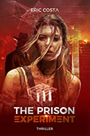 The Prison Experiment (Thriller, Thriller psychologique) (t. 3)