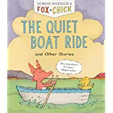 Fox & Chick: The Quiet Boat Ride and Other Stories (Early Chapter for Kids, Books about Friendship, Preschool Picture Books):