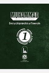 Muhammad: Encyclopedia of Seerah - Volume 1: Digital Edition (Encyclopædia of Seerah) Kindle Edition