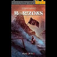 Horizons: #3 Des cendres nous renaîtrons
