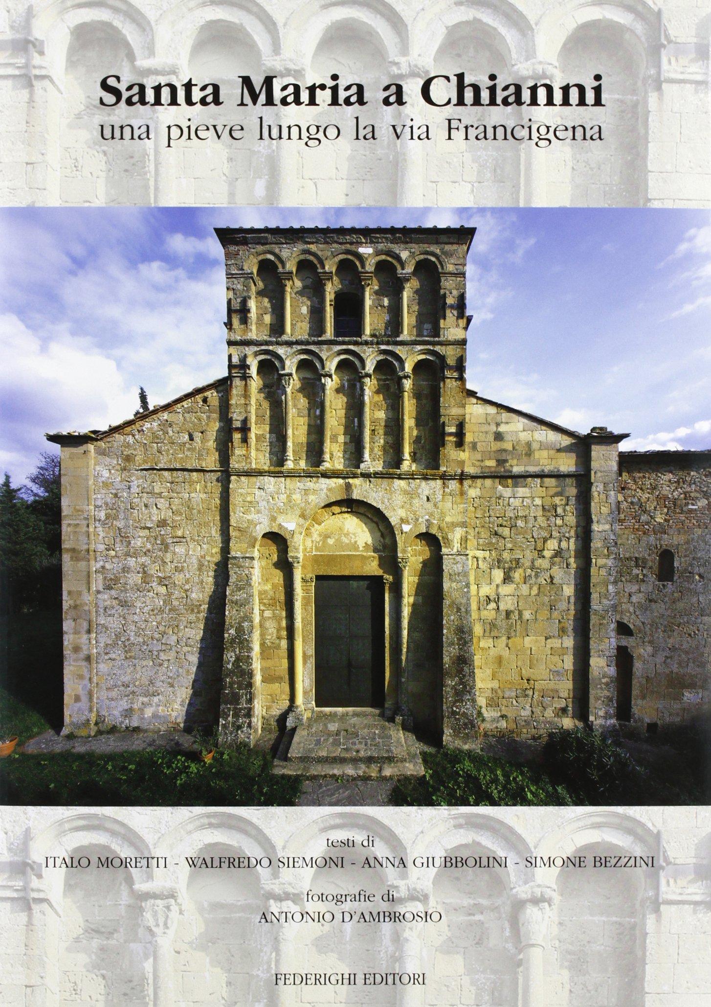 Santa Maria a Chianni. Una pieve lungo la via Francigena