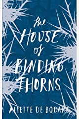 The House of Binding Thorns (Dominion of the Fallen 2) Kindle Edition