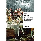 VINOS. Sunillería: el vino en el restaurante gastronómico (Gastronomía y cocina)