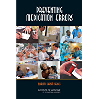 Preventing Medication Errors: Quality Chasm Series