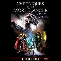 Chroniques de la Mort Blanche: L'Intégrale