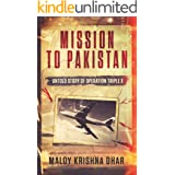 Mission to Pakistan: Untold Story of Operation Triple X