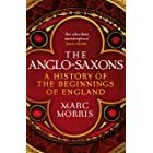 The Anglo-Saxons: A History of the Beginnings of England (English Edition)