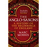 The Anglo-Saxons: A History of the Beginnings of England
