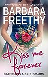 Kiss Me Forever (Bachelors & Bridesmaids Book 1) (English Edition)
