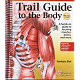 Trail Guide to the Body: How to Locate Muscules, Bones and More (Revised 5th Edition)