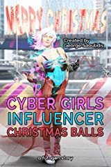 Cyber Girls: Christmas Balls (Influencer) Kindle Edition