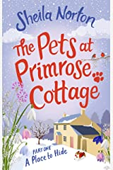 The Pets at Primrose Cottage: Part One A Place to Hide Kindle Edition