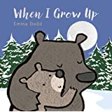 When I Grow Up (Emma Dodd's Love You Books)