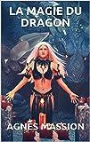 La magie du Dragon (Kiha Pendraig t. 1)
