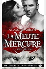 Jesse Dalton: La Meute Mercure, T2 Format Kindle