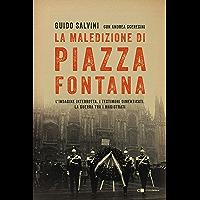 La maledizione di piazza Fontana: L'indagine interrotta. I testimoni dimenticati. La guerra tra i magistrati