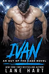 Ivan: An MMA Fighter Romance (An Out of the Cage Novel Book 2) Kindle Edition