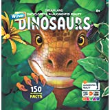 Dinosaurs WOW Children Encyclopedia in Augmented Reality Age 6+ - Free AR App with 150 Interesting Facts  Picture Book: Wow E