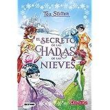 El secreto de las hadas de las nieves (Tea Stilton)