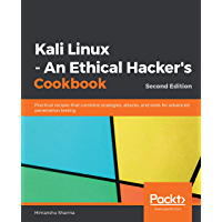 Kali Linux - An Ethical Hacker's Cookbook: Practical recipes that combine strategies, attacks, and tools for advanced…