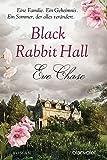 Black Rabbit Hall - Eine Familie. Ein Geheimnis. Ein Sommer, der alles verändert.: Roman