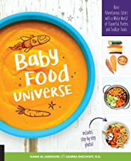 Baby Food Universe: Raise Adventurous Eaters with a Whole World of Flavorful Purees and Toddler Foods