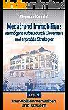 Immobilien verwalten und steuern (Megatrend Immobilien: Vermögensaufbau durch Cleverness und erprobte Strategien 6)