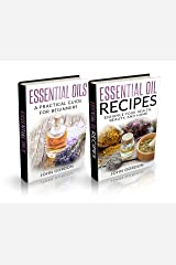 Holistic Medicine: 2 Manuscripts - Essential Oils, Essential Oil Recipes Kindle Edition