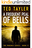 A Frequent Peal Of Bells: The Phoenix Series Book 11