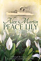 Peace Lily: Book Two in The Katherine Wheel Series Kindle Edition