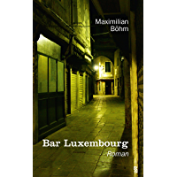 Bar Luxembourg. Roman (German Edition)