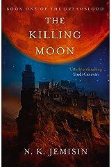 The Killing Moon: Dreamblood: Book 1 Kindle Edition