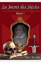 Le Secret des siècles: opus 1 Format Kindle