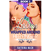 LESBIAN: Wrapped Around Her Finger (First Time Lesbian, Lesbian Romance, Lesbian Erotica, Lesbian Fiction, Lesbian Sex…