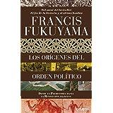 Los orígenes del orden político: Desde la Prehistoria hasta la Revolución francesa (Sin colección) (Spanish Edition)