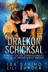 Draekon Schicksal: Verbannt auf den Gefängnisplaneten: Eine Sci-Fi Dreierbeziehung Romanze (Drachen im Exil 5) Kindle Ausgabe