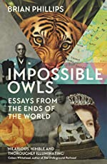 Impossible Owls: Essays from the Ends of the World